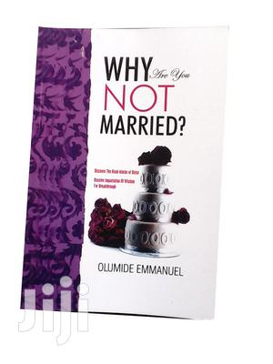 Why Are You NOT MARRIED?   Books & Games for sale in Central Region, Awutu Senya East Municipal